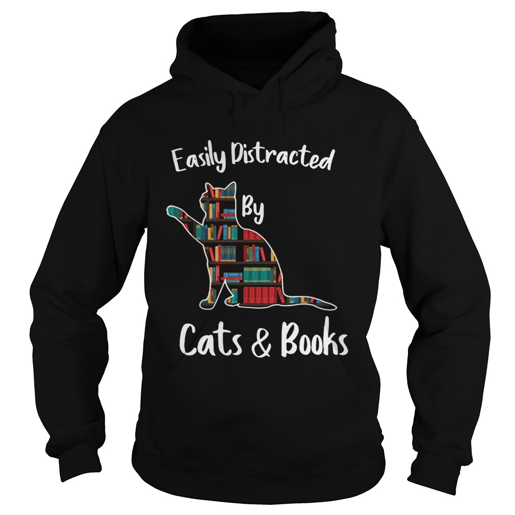 Easily distracted by cats and books  Hoodie