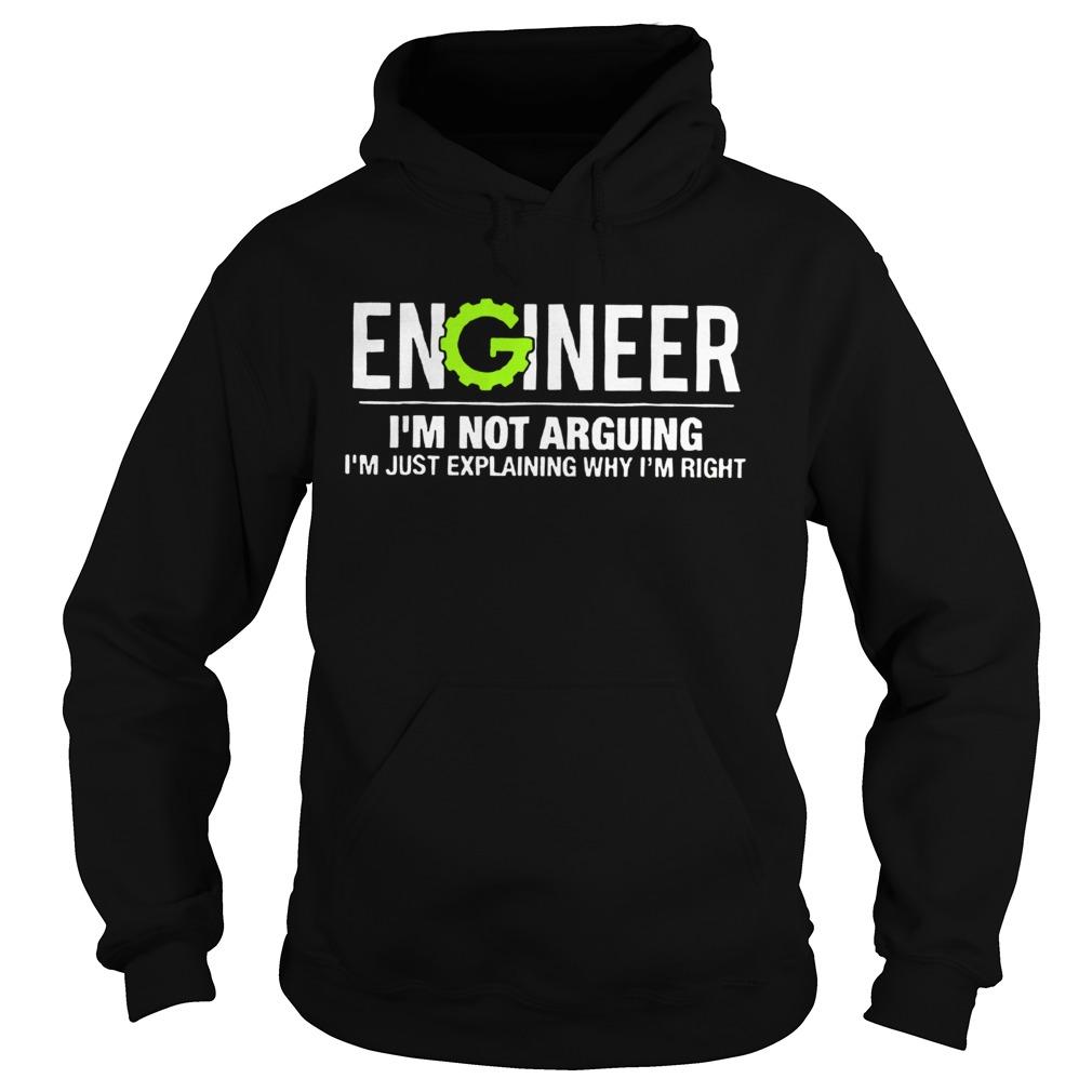 Engineer Im Not Arguing Funny Engineering Unisex TShirt Hoodie