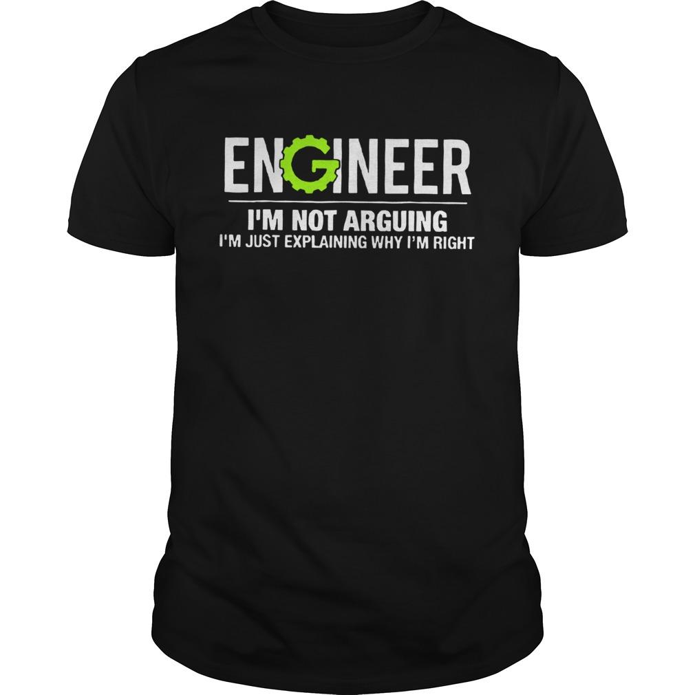 Engineer Im Not Arguing Funny Engineering Unisex TShirt Unisex