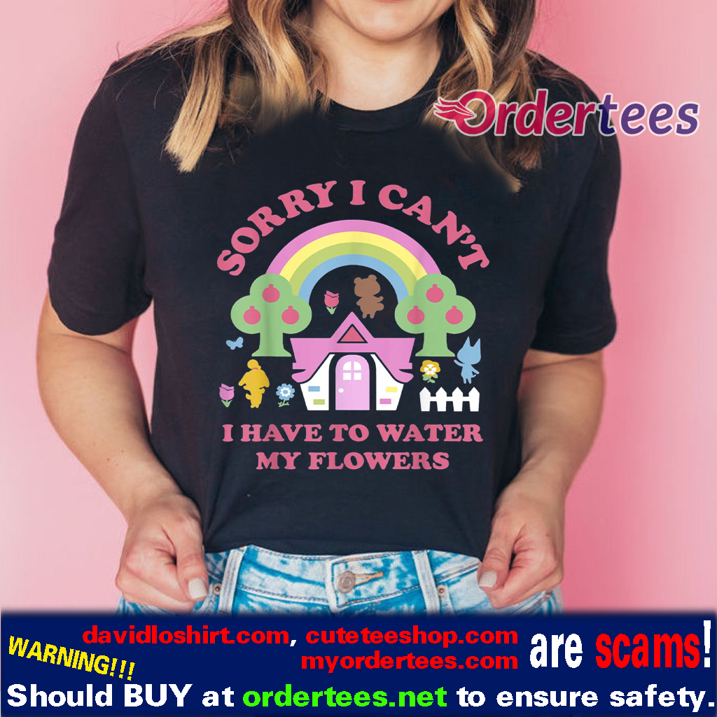 Animal Crossing Sorry I Can't I Have To Water My Flowers T-Shirts