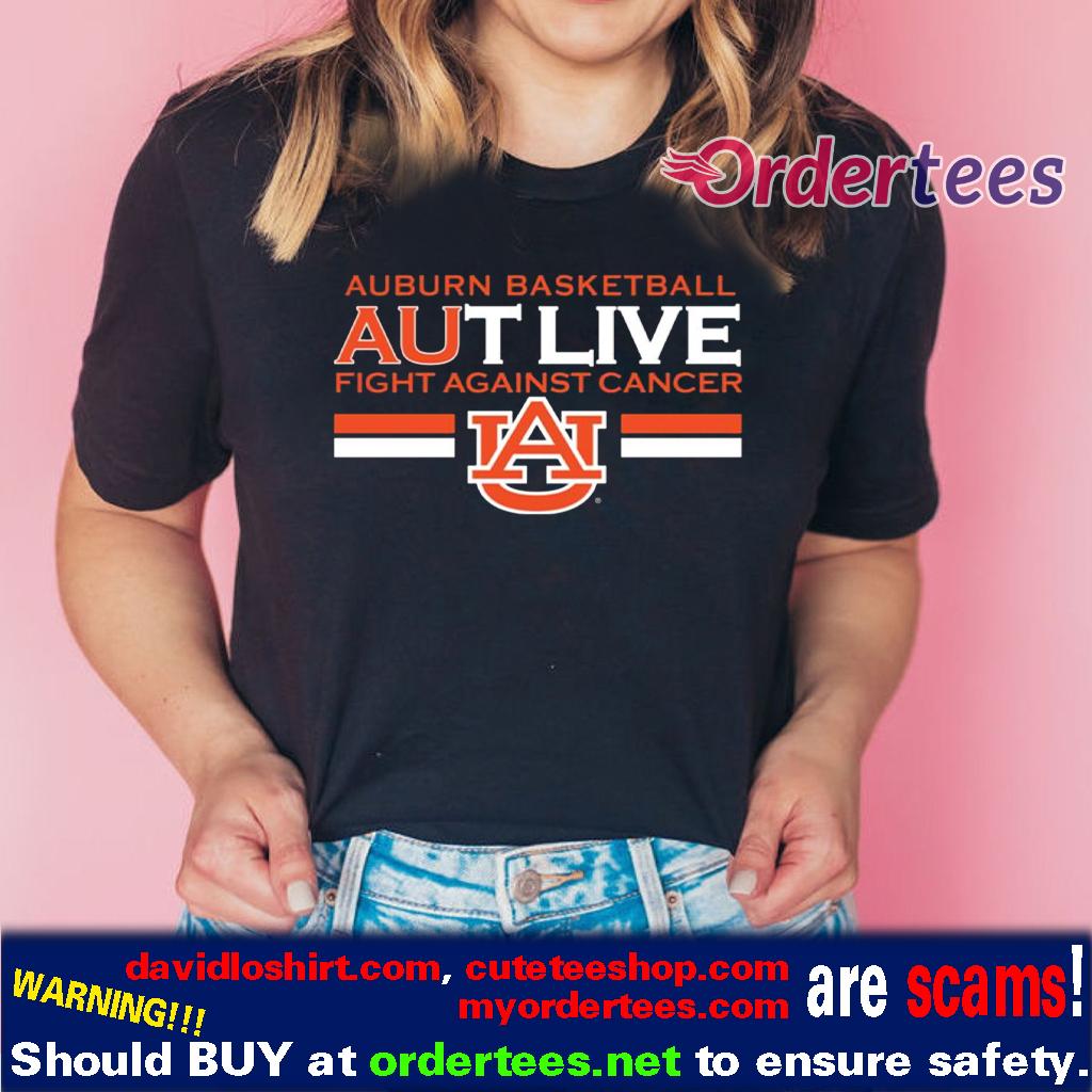 Auburn basketball autlive fight against cancer shirts