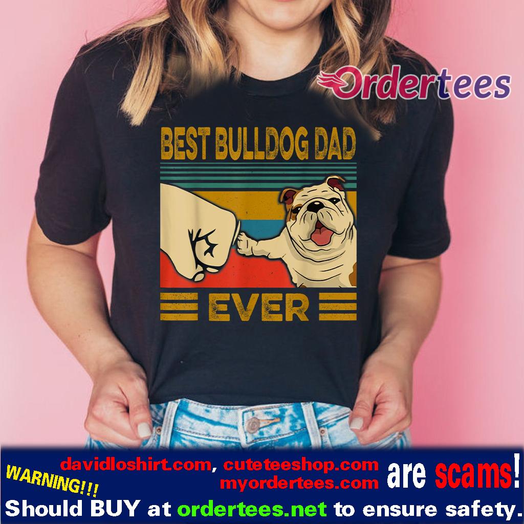 Best Bulldog Dad Ever T-Shirts