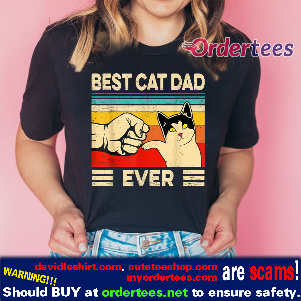 Best Cat Dad Ever T-Shirt Funny Cat Daddy Father Day Gift T Shirt