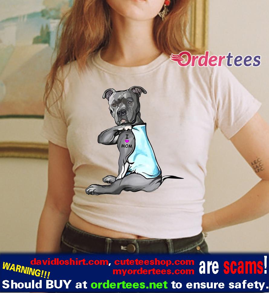 Dog Pitbull I Love Mom Tattoo Shirts