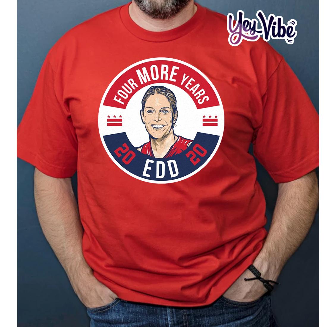 EDD Four More Years T Shirt