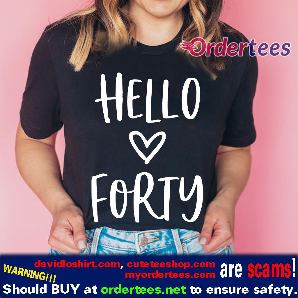 Hello Forty Shirt - 40th Birthday Shirts