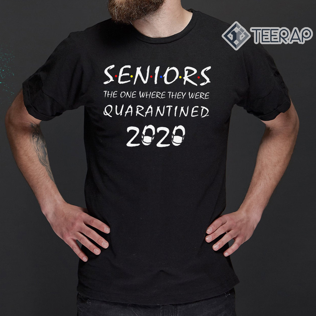 Original Seniors The One When They Were Quarantined Class of 2020 T-Shirts