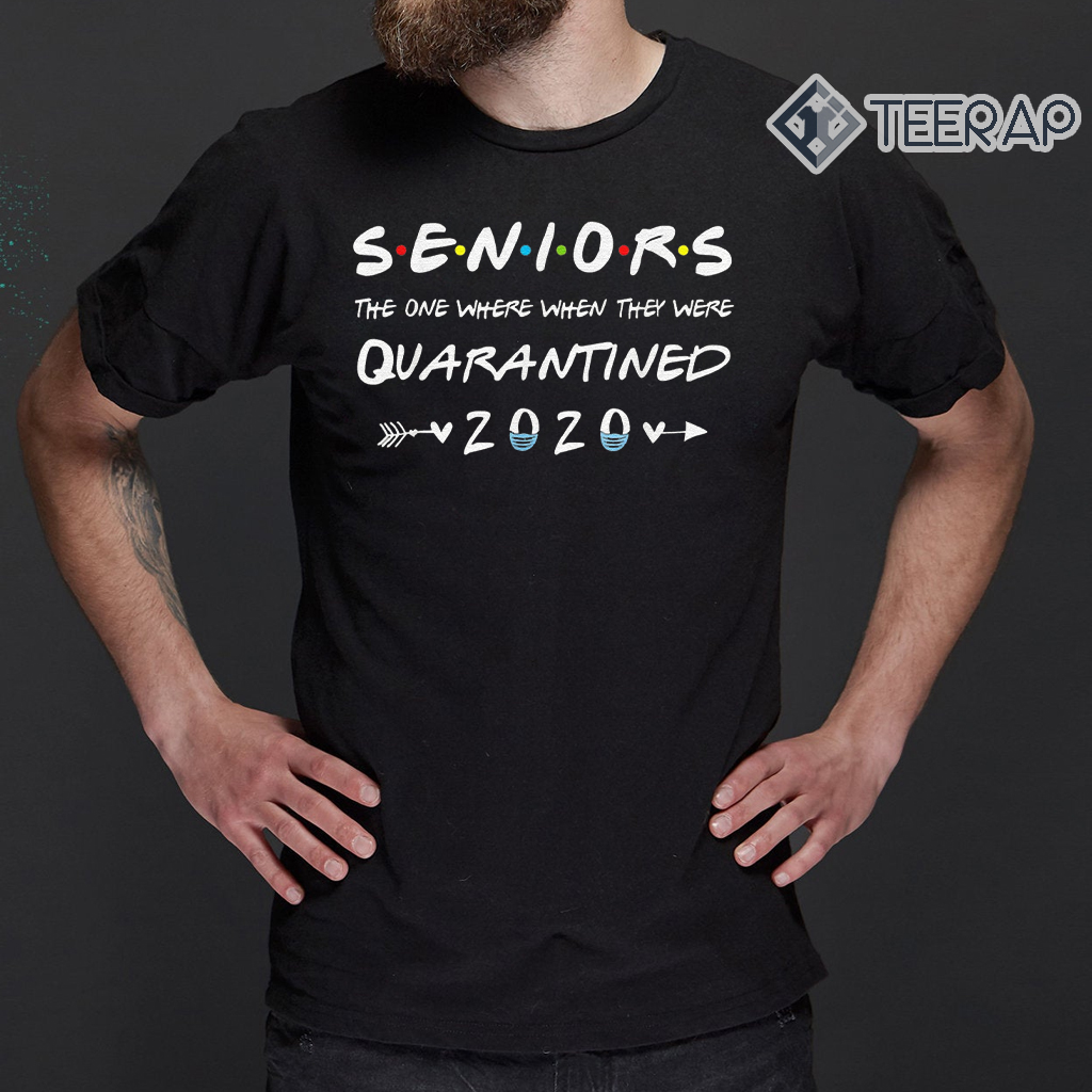 Seniors The One Where They Were Quarantined 2020 Gift Shirt