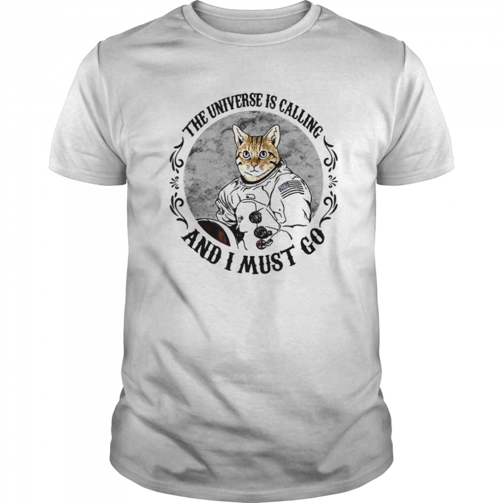 Cat The Universe Is Calling And I Must Go  Classic Men's T-shirt