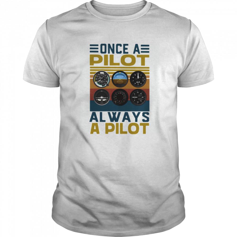 Once a pilot always a pilot vintage retro  Classic Men's T-shirt
