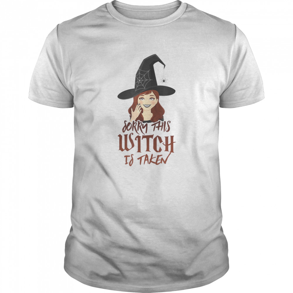 Sorry this Witch is Taken halloween design for taken  Classic Men's T-shirt