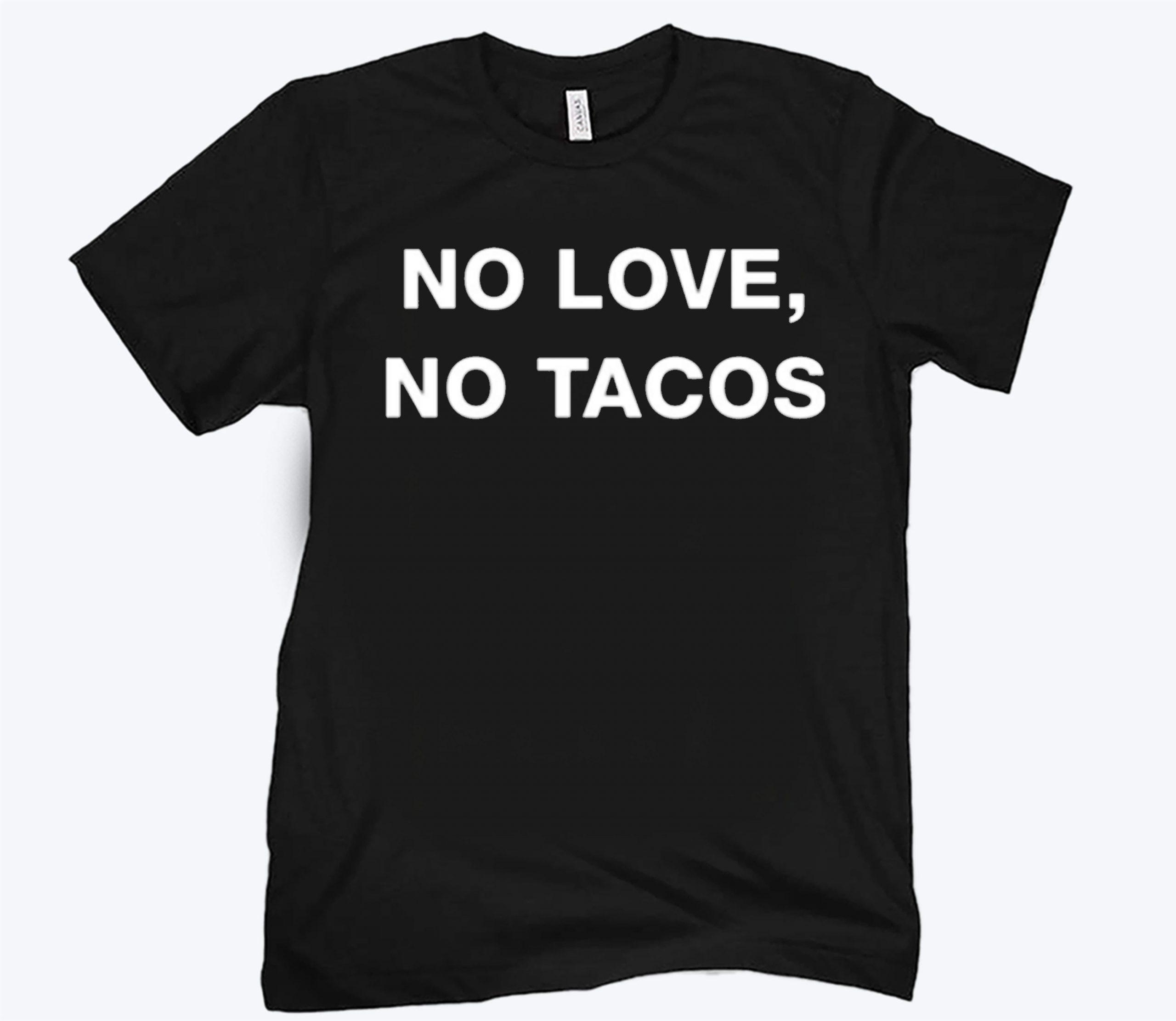 No Love No Tacos Classic T-Shirt