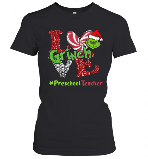 Love Grinch #Preschoolteacher Christmas T-Shirt Classic Women's T-shirt