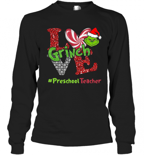 Love Grinch #Preschoolteacher Christmas T-Shirt Long Sleeved T-shirt