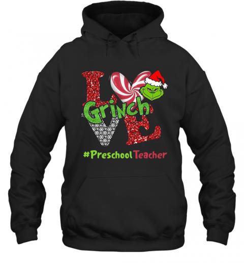 Love Grinch #Preschoolteacher Christmas T-Shirt Unisex Hoodie