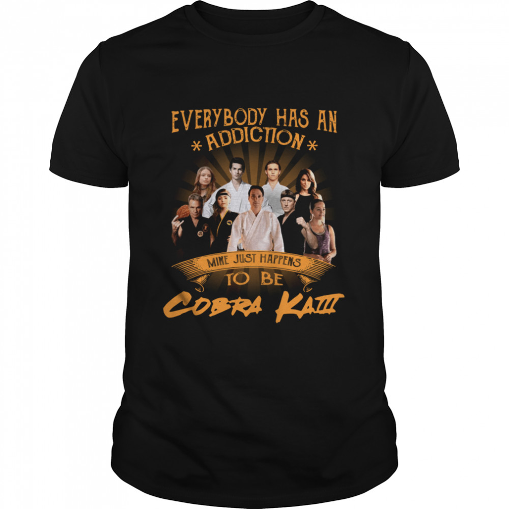 Everybody has an addiction mine just happens to be Cobra Kai  Classic Men's T-shirt
