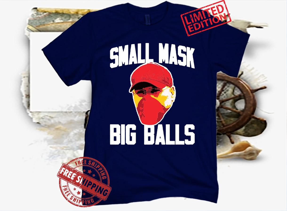 Small Mask Big Balls Tee Shirt