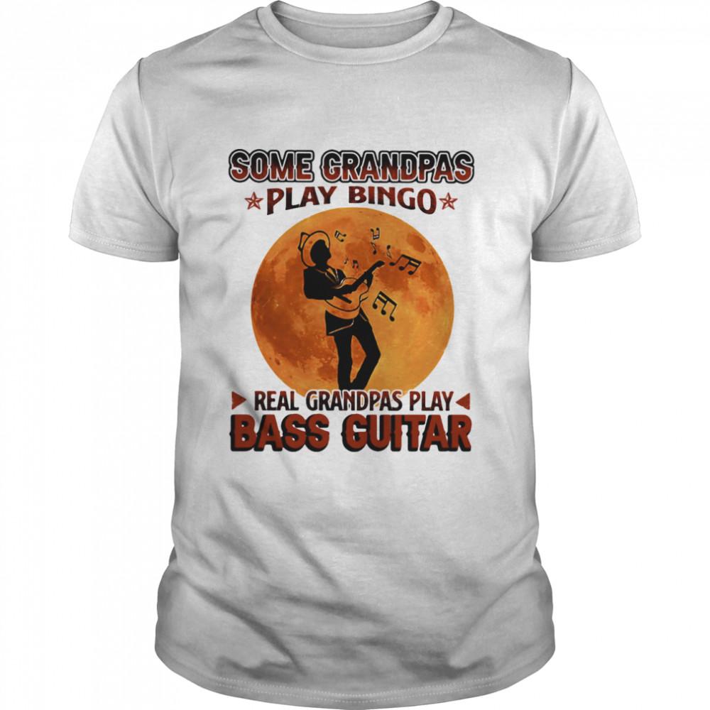 Some Grandpas Play Bingo Real Grandpas Play Bass Guitar Moon  Classic Men's T-shirt