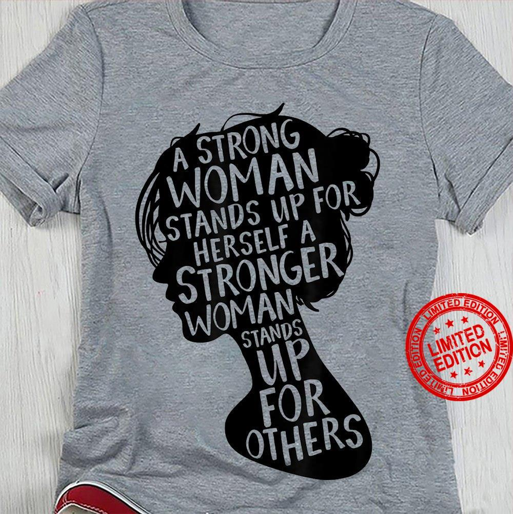 A Strong Woman Stands Up For herself A Stronger Woman Stands Up Gift Shirt