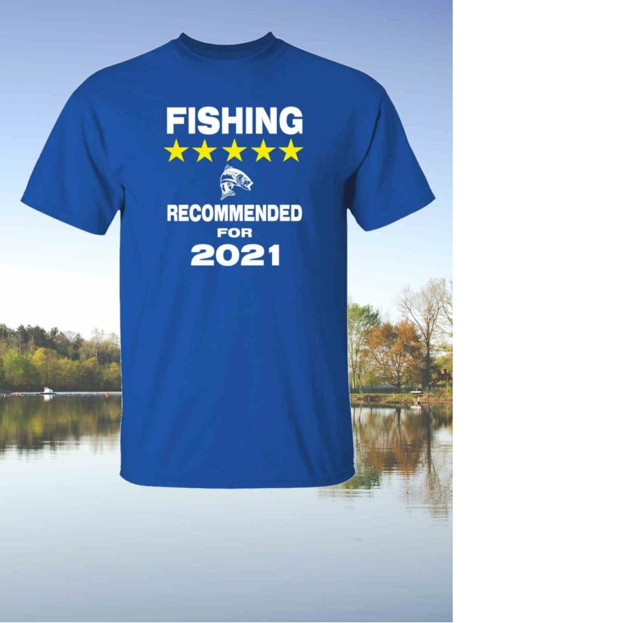 Fishing recommended for 2021 Official T-shirt