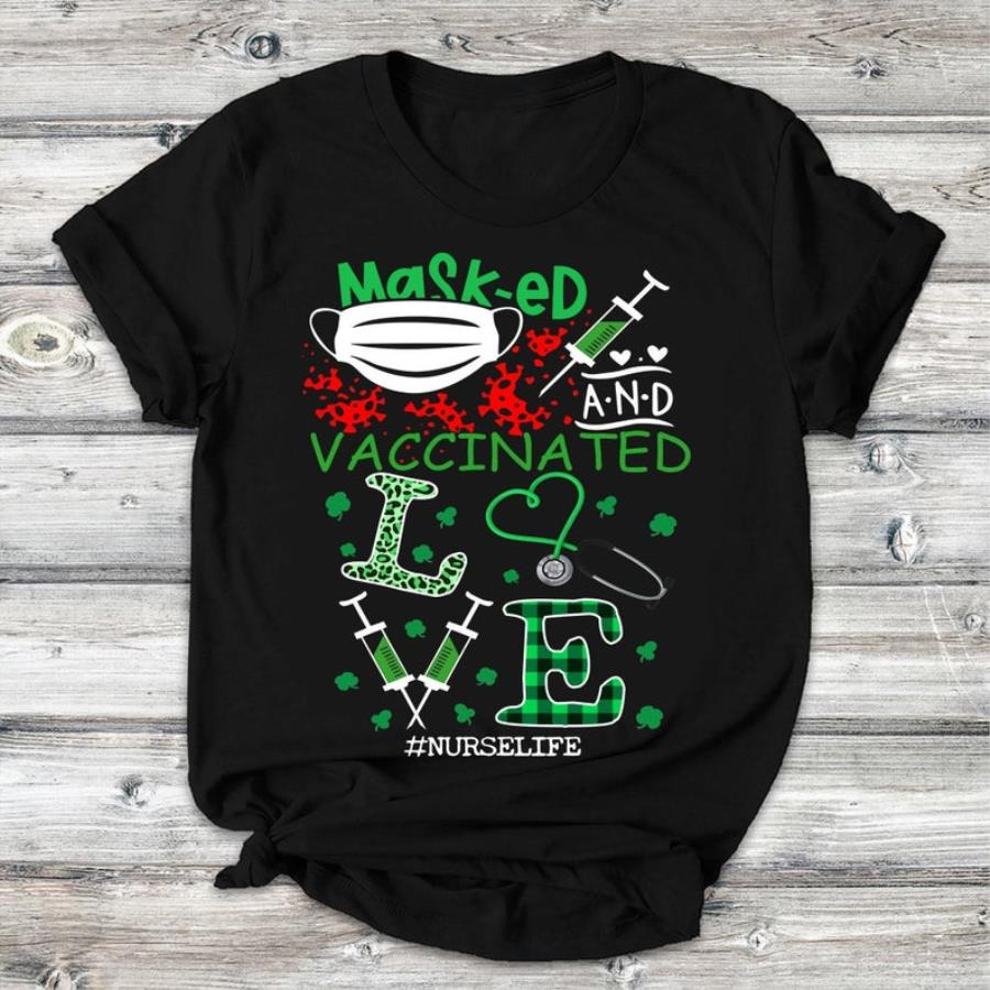 Masked And Vaccinated Nurse Life Funny St Patrick's Day Gift T-Shirt
