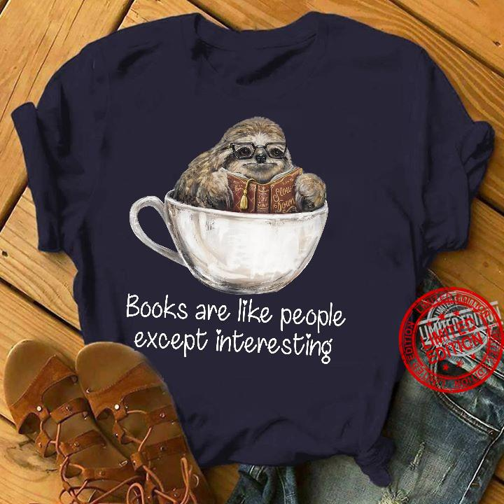 New Books Are Like People Except Interesting Shirt