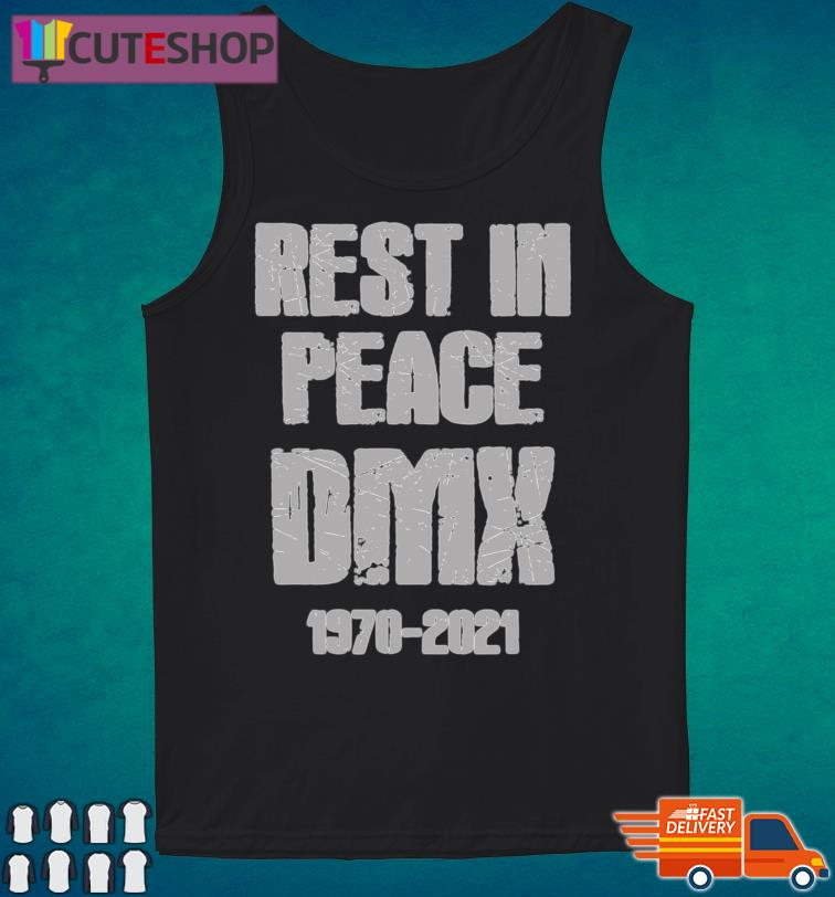 Rest In Peace DMX 1970-2021 Classic T-Shirt Tank Top