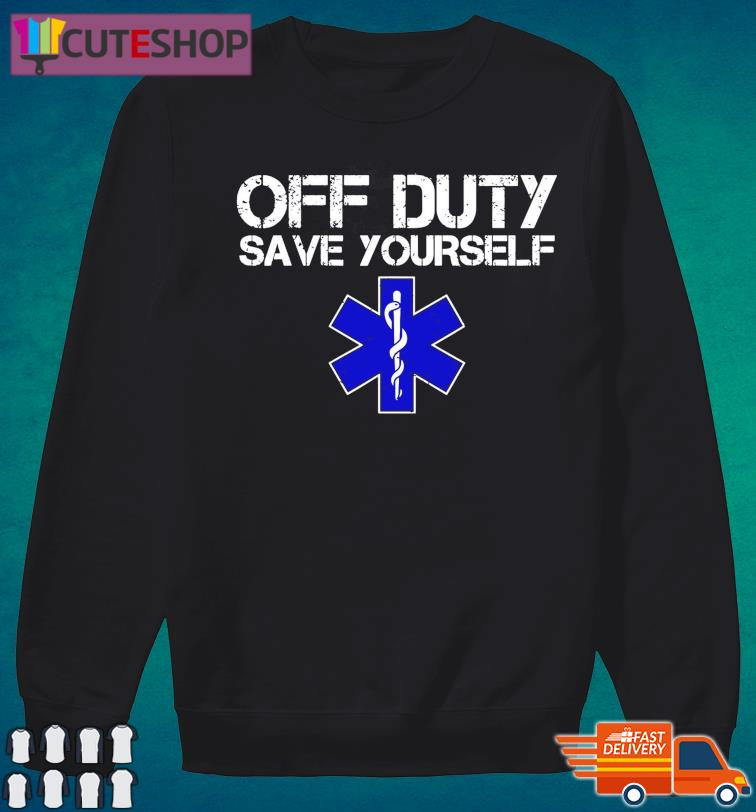 Official Of Duty Save Yourself Shirt Sweater