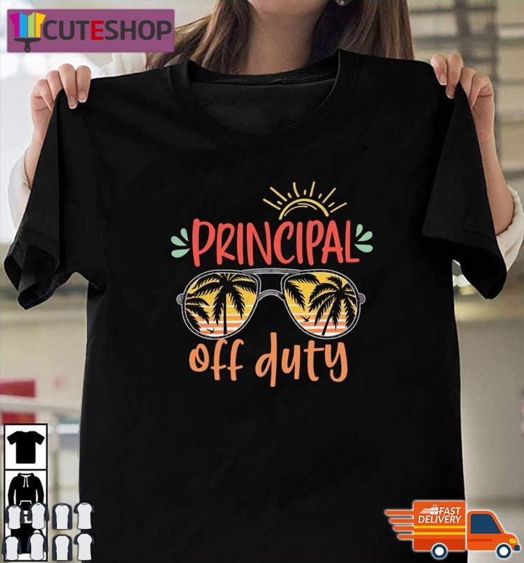 Official Principal Off Duty - Happy Summer 2021 Shirt