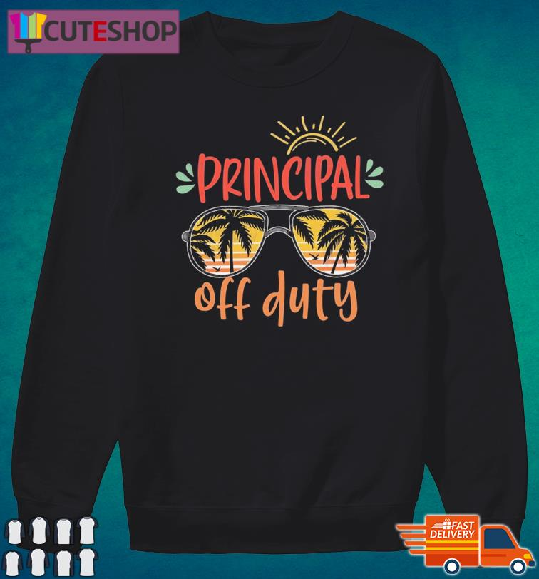Official Principal Off Duty - Happy Summer 2021 Shirt Sweater